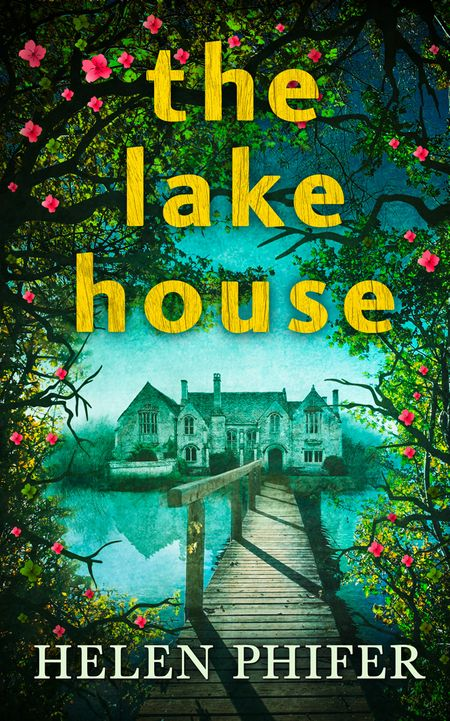 The Lake House (The Annie Graham crime series, Book 4) - Helen Phifer