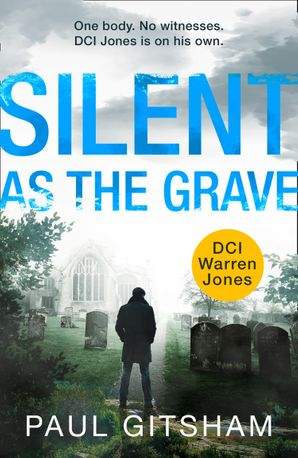 Silent As The Grave eBook First edition by Paul Gitsham