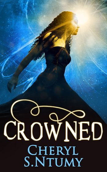 Crowned (A Conyza Bennett story, Book 3) - Cheryl S. Ntumy