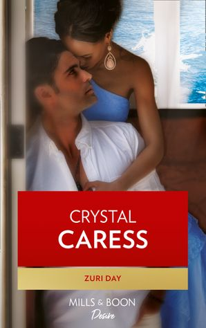 Crystal Caress (Mills & Boon Kimani) (The Drakes of California, Book 6) eBook First edition by Zuri Day