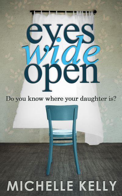 Eyes Wide Open - Michelle Kelly