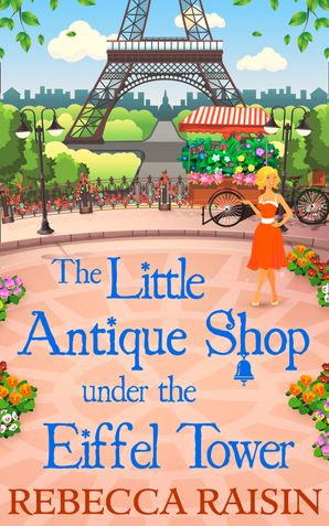 The Little Antique Shop Under The Eiffel Tower eBook First edition by Rebecca Raisin