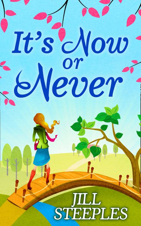 It's Now Or Never - Jill Steeples