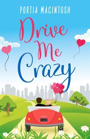 Drive Me Crazy eBook First edition by Portia MacIntosh