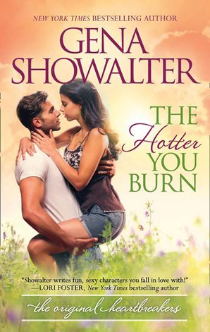 The Hotter You Burn eBook First edition by Gena Showalter