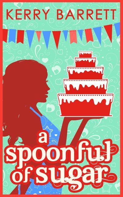 A Spoonful Of Sugar: A Novella (Could It Be Magic?, Book 5) - Kerry Barrett