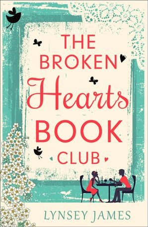 The Broken Hearts Book Club (A Luna Bay Novel) eBook First edition by Lynsey James