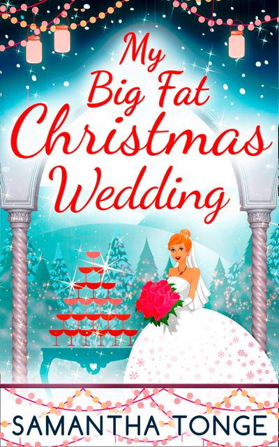 My Big Fat Christmas Wedding - Samantha Tonge