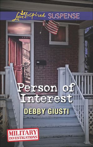 Person of Interest (Mills & Boon Love Inspired Suspense) (Military Investigations, Book 8) eBook First edition by Debby Giusti