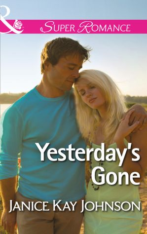 yesterdays-gone-mills-and-boon-superromance-two-daughters-book-1