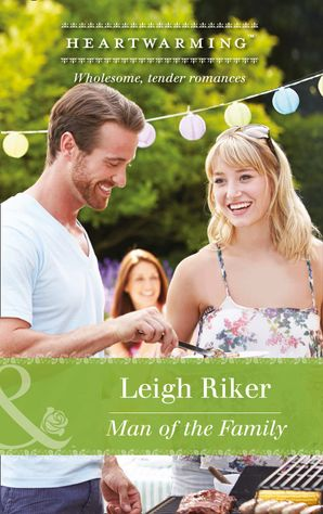 Man Of The Family (Mills & Boon Heartwarming) eBook First edition by Leigh Riker