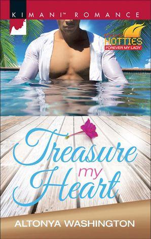 Treasure My Heart (Mills & Boon Kimani) (Kimani Hotties, Book 68)
