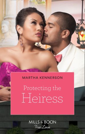 Protecting the Heiress (Mills & Boon Kimani) (The Blake Sisters, Book 1) eBook First edition by Martha Kennerson