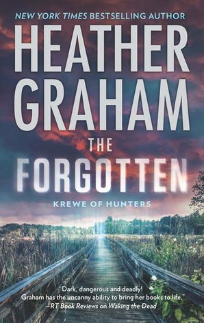 The Forgotten (Krewe of Hunters, Book 16) eBook First edition by Heather Graham