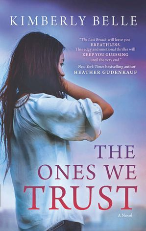 The Ones We Trust eBook First edition by Kimberly Belle