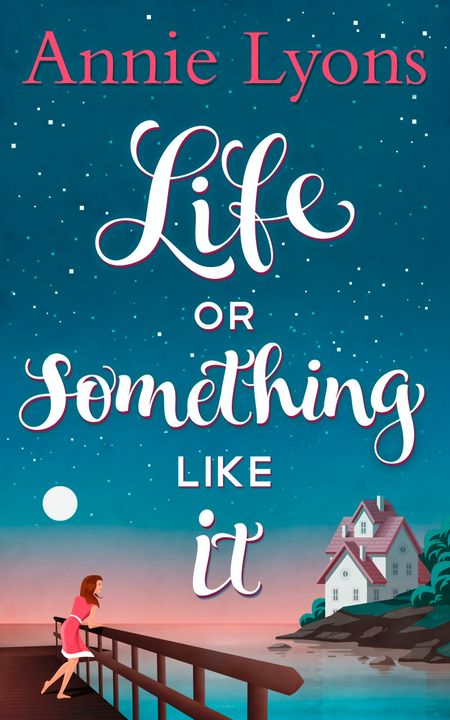 Life Or Something Like It - Annie Lyons
