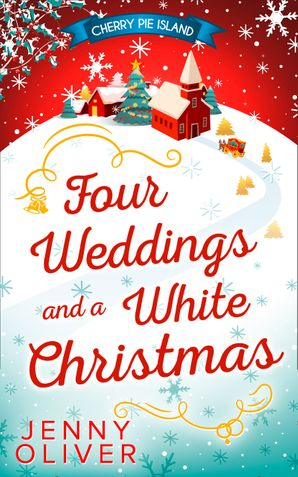 Four Weddings And A White Christmas eBook First edition by Jenny Oliver