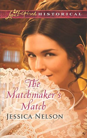 The Matchmaker's Match (Mills & Boon Love Inspired Historical)