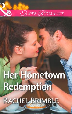 Her Hometown Redemption (Mills & Boon Superromance) (Templeton Cove Stories, Book 5)
