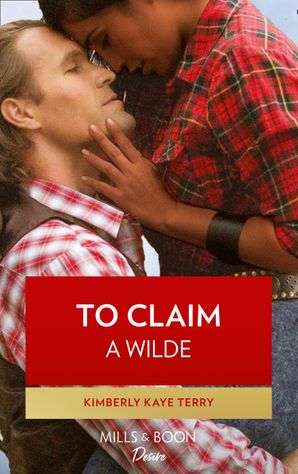 To Claim a Wilde (Mills & Boon Kimani) (Wilde in Wyoming, Book 6)