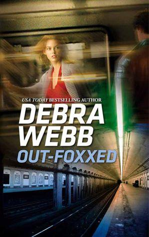 Out-Foxxed eBook  by Debra Webb