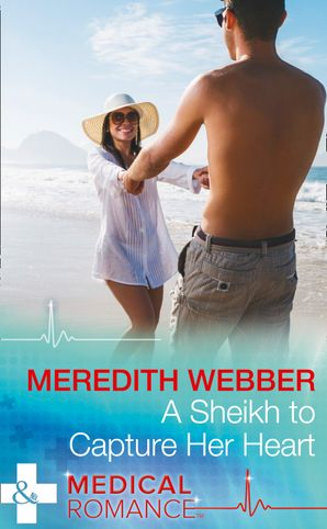 A Sheikh To Capture Her Heart eBook  by Meredith Webber