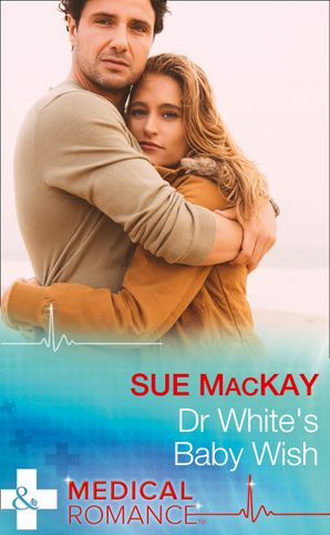 Dr White's Baby Wish (Mills & Boon Medical) eBook  by