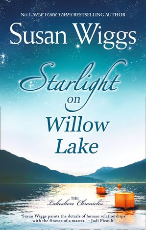 Starlight On Willow Lake (The Lakeshore Chronicles, Book 11) eBook First edition by Susan Wiggs