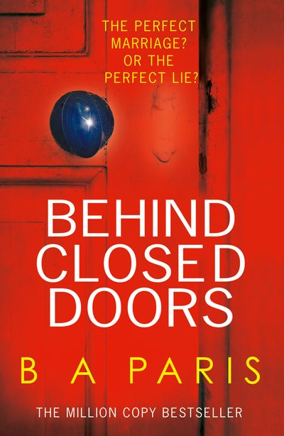 Behind Closed Doors - B A Paris