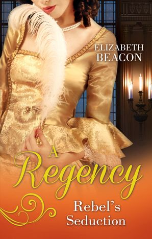 a-regency-rebels-seduction-a-most-unladylike-adventure-the-rake-of-hollowhurst-castle-mills-and-boon-m-and-b