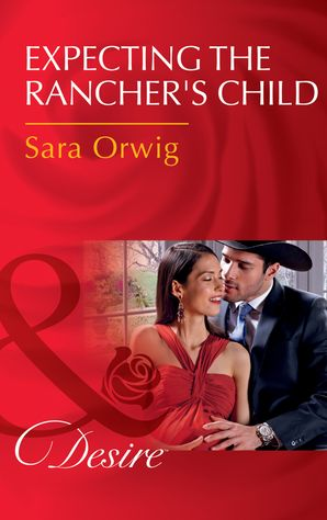expecting-the-ranchers-child-mills-and-boon-desire-callahans-clan-book-1
