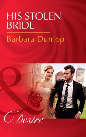 His Stolen Bride (Mills & Boon Desire) (Chicago Sons, Book 4) eBook  by Barbara Dunlop