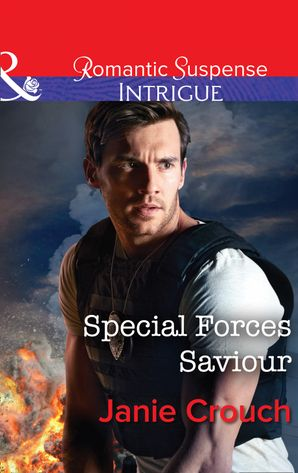 Special Forces Saviour (Mills & Boon Intrigue) (Omega Sector: Critical Response, Book 1) eBook  by