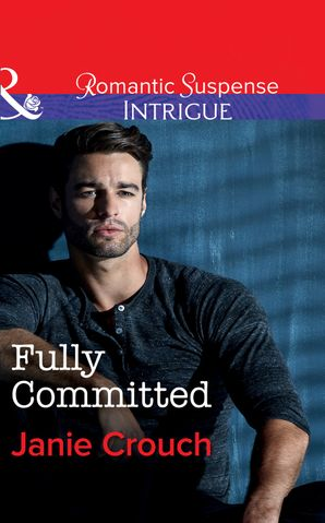 Fully Committed (Mills & Boon Intrigue) (Omega Sector: Critical Response, Book 2) eBook  by