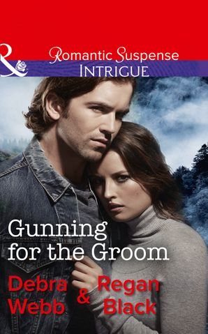 Gunning For The Groom (Mills & Boon Intrigue) (Colby Agency: Family Secrets, Book 1) eBook  by Debra Webb