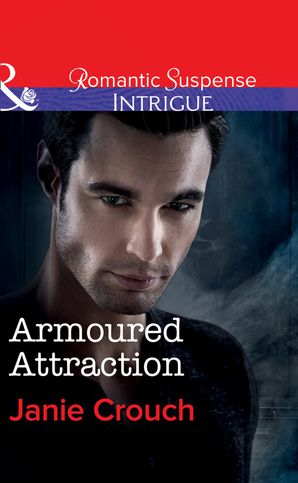Armoured Attraction (Mills & Boon Intrigue) (Omega Sector: Critical Response, Book 3) eBook  by Janie Crouch