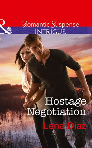 Hostage Negotiation (Mills & Boon Intrigue) (Marshland Justice, Book 4) eBook  by Lena Diaz