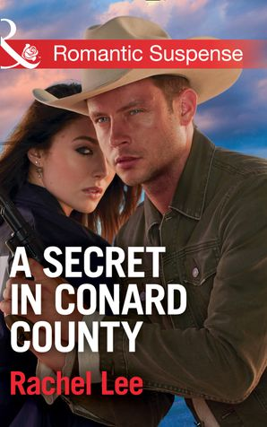 A Secret In Conard County (Mills & Boon Romantic Suspense) (Conard County: The Next Generation, Book 28) eBook  by Rachel Lee