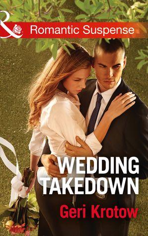 Wedding Takedown (Mills & Boon Romantic Suspense) (Silver Valley P.D., Book 2) eBook  by Geri Krotow