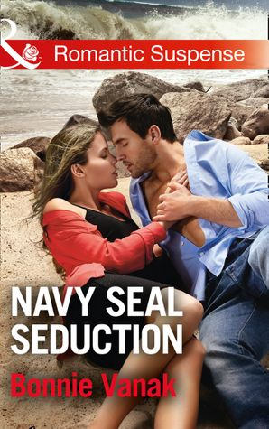 Navy Seal Seduction (Mills & Boon Romantic Suspense) (SOS Agency, Book 1) eBook  by Bonnie Vanak