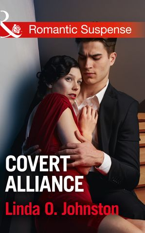 Covert Alliance (Mills & Boon Romantic Suspense) eBook  by Linda O. Johnston