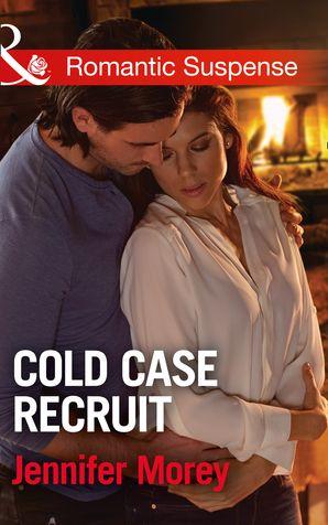 Cold Case Recruit (Mills & Boon Romantic Suspense) (Cold Case Detectives, Book 3) eBook  by Jennifer Morey