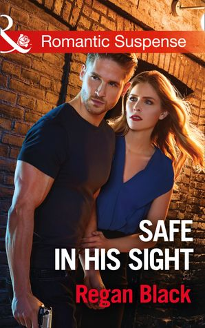 Safe In His Sight (Mills & Boon Romantic Suspense) (Escape Club Heroes, Book 1) eBook  by Regan Black