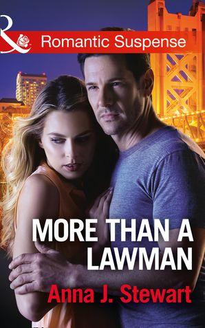 More Than A Lawman (Mills & Boon Romantic Suspense) (Honor Bound, Book 1) eBook  by Anna J. Stewart