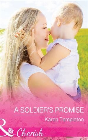 A Soldier's Promise (Mills & Boon Cherish) (Wed in the West, Book 7)