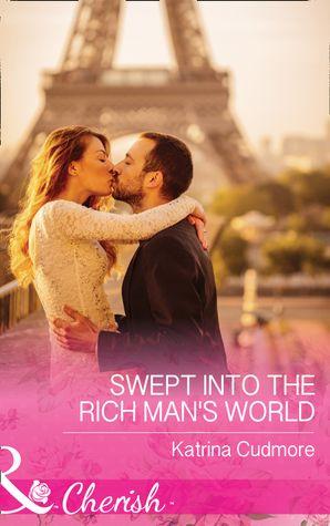 Swept Into The Rich Man's World (Mills & Boon Cherish) eBook  by Katrina Cudmore