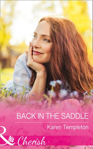 Back In The Saddle (Mills & Boon Cherish) (Wed in the West, Book 8)