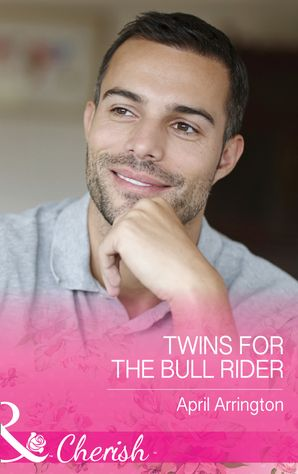 Twins For The Bull Rider (Mills & Boon Cherish) (Men of Raintree Ranch, Book 1) eBook  by April Arrington