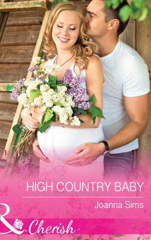 High Country Baby (Mills & Boon Cherish) (The Brands of Montana, Book 3) eBook  by Joanna Sims