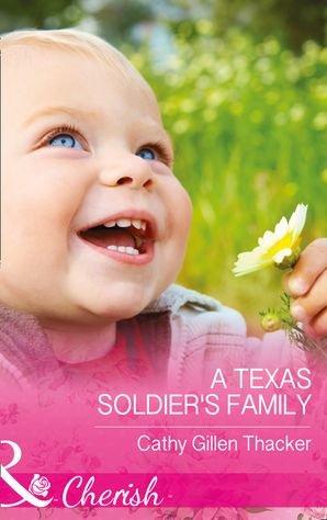 A Texas Soldier's Family (Mills & Boon Cherish) (Texas Legacies: The Lockharts, Book 1) eBook  by Cathy Gillen Thacker